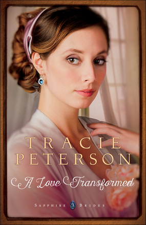 A Love Transformed by TraciePeterson