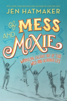 Of Mess & Moxie by Jen Hatmaker review